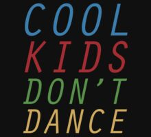 Cool Kids Don't Dance by BrightDesign