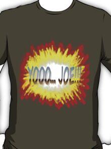 Yooo...Joe!!! variant 2.0 T-Shirt