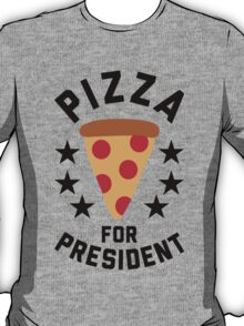 Pizza For President T-Shirt