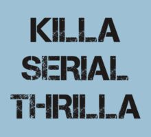 Killa Serial Thrilla by RobC13