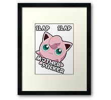 Jigglypuff - Slap Slap MF'er Framed Print