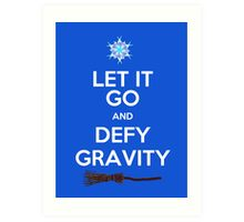 Let It Go and Defy Gravity! Art Print