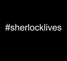 #sherlocklives by fishbiscuit