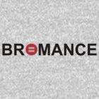 Bromance by Dominic Taranto