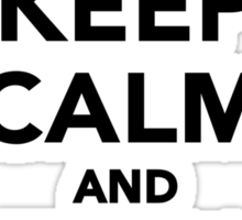 Keep calm and fuck off Sticker