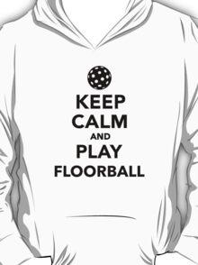 Keep calm and play Floorball T-Shirt