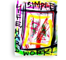 Simple Life, Hard Work- Unique Urban Art Canvas Print