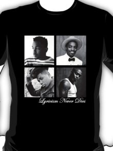 Lyricism Never Dies in Darker Colors T-Shirt