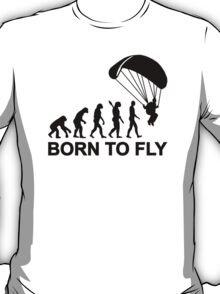 Evolution Skydiving born to fly T-Shirt