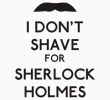 I don't shave for Sherlock Holmes v1 by Kallian