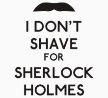 I don't shave for Sherlock Holmes v1 by Kallian