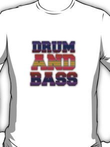 DRUM AND BASS! T-Shirt