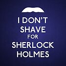 I don't shave for Sherlock Holmes v4 by Kallian