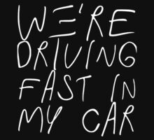 FAST IN MY CAR - BLACK FONT by Matt LeBlanc