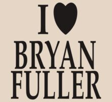 I love Bryan Fuller - version II by FandomizedRose