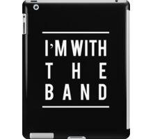 I'm With the Band 2 iPad Case/Skin