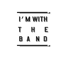 I'm With the Band 3 by missylayner