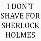 Shaving for Sherlock by HaRaKiRi