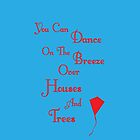 You Can Dance On The Breeze by ThePepperPants