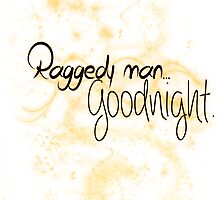 Raggedy man.. Goodnight. by kidize