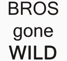 Bros Gone Wild by acoollamb