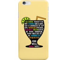 Alcohol Is Shirley Tequilya iPhone Case/Skin