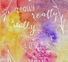 I really, really, really love you. 2 by BbArtworx