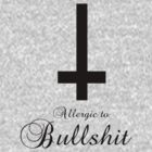 ALLERGIC TO BULLSHIT by CelsoPelegrini