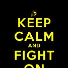 Keep Calm and Fight On (Black) by ShopGirl91706