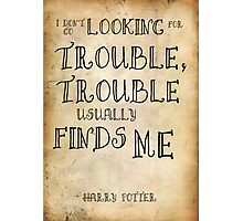 Harry Potter Trouble Quote Photographic Print