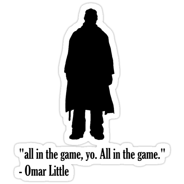 "The Wire - Omar Little ""All in the Game"" by is2b007"