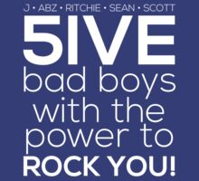 5ive Bad Boys with the Power to ROCK YOU! (original lineup - white version) by Melanie St Clair