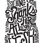 SO LONG AND THANKS FOR ALL THE FISH by Matthew Taylor Wilson