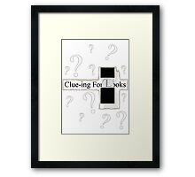 Clue-ing For Looks Framed Print