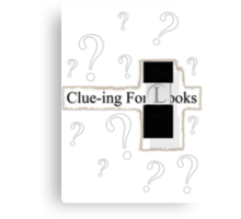 Clue-ing For Looks Canvas Print