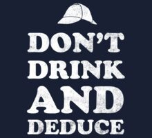 Don't drink and deduce by WheelOfFortune