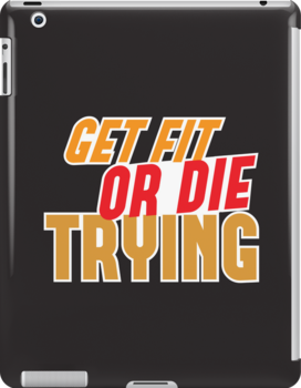 GET FIT or DIE TRYING! by jazzydevil