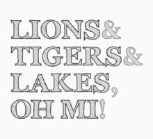 Lions and Tigers and Lakes, Oh MI! by imaflyingkiwi