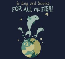 So long, and thanks for all the fish! by Acidbetta