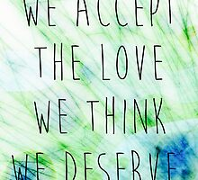 we accept the love we think we deserve by pastelxprints