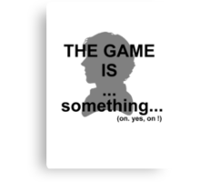 The game is... something. Canvas Print