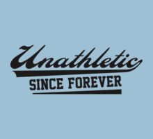 Unathletic Since Forever by BrightDesign