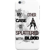 My Other Shirt is Splattered with Blood iPhone Case/Skin