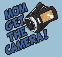 MOM GET THE CAMERA! T-Shirt