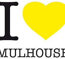 I ♥ MULHOUSE by eyesblau