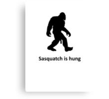 Sasquatch is hung Canvas Print