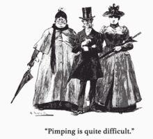 Pimping is quite difficult. by KlingerStudios