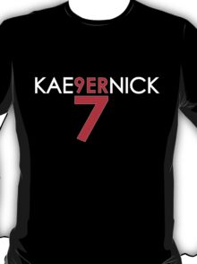 KAE9ERNICK 7 - QB #7 Colin Kaepernick of the San Francisco 49ers [DARK] T-Shirt