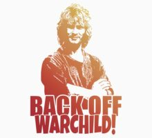 Back Off Warchild ! by printproxy