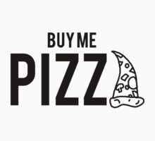 Buy me pizza by nuriasdfghjk